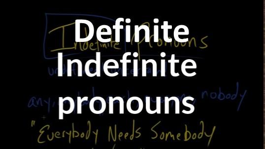 Perbedaan Definite dan Indefinite Pronoun